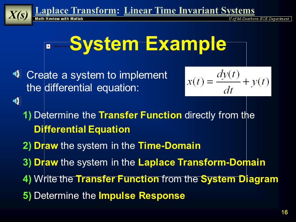 System Example Create a system to implement the differential equation: