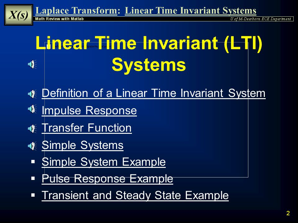 Linear Time Invariant (LTI) Systems
