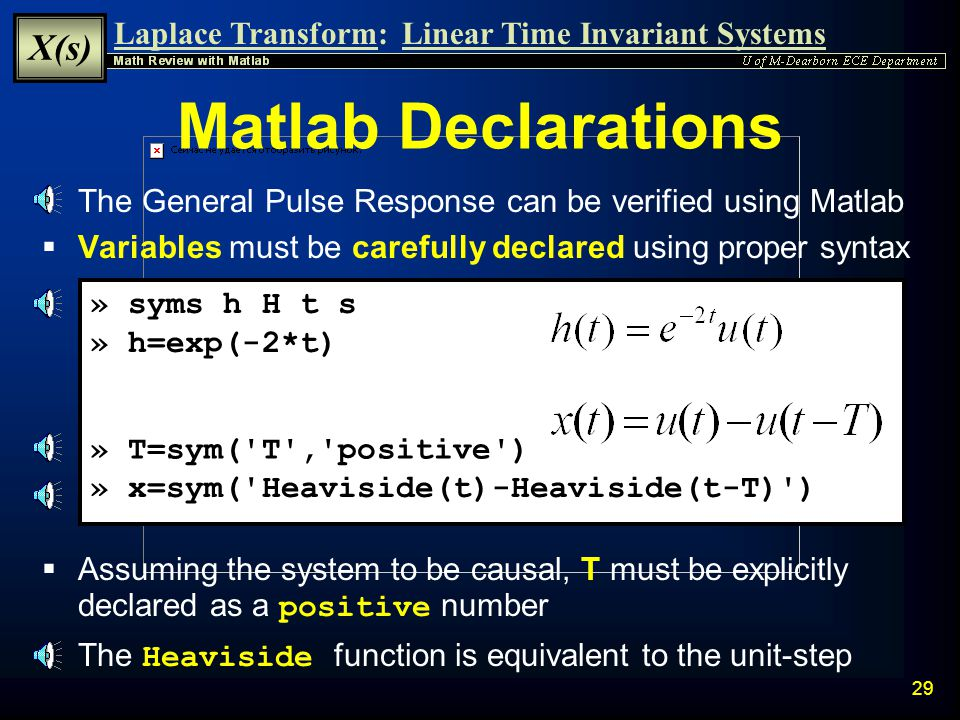 Matlab Declarations The General Pulse Response can be verified using Matlab. Variables must be carefully declared using proper syntax.