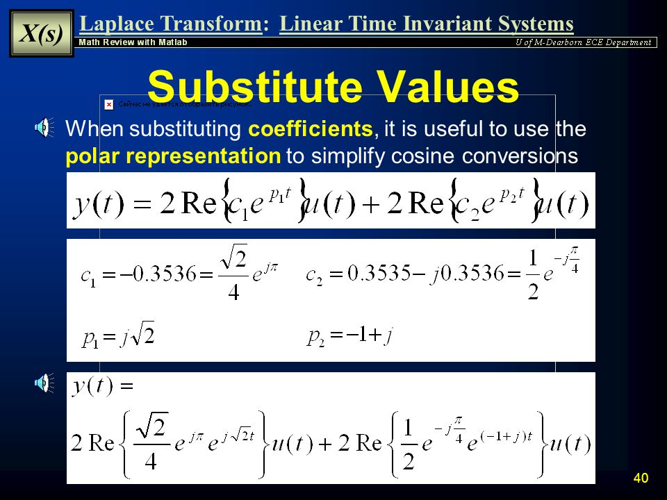 Substitute Values When substituting coefficients, it is useful to use the polar representation to simplify cosine conversions.