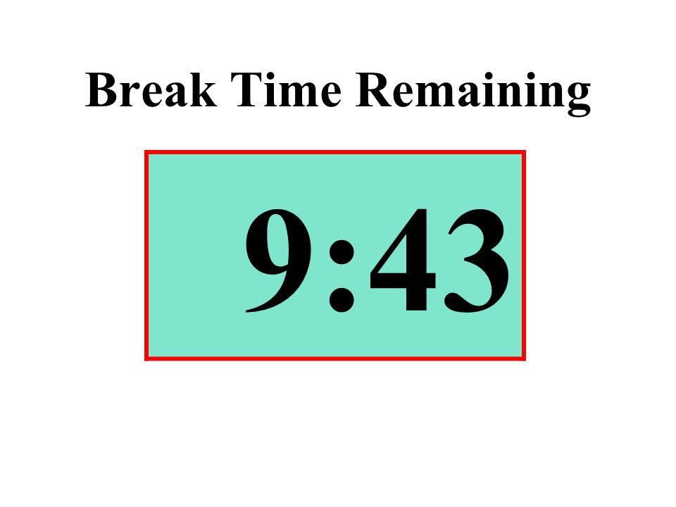 Break Time Remaining 9:43
