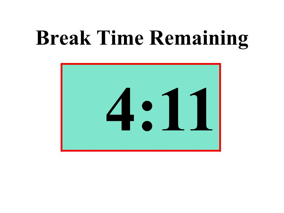 Break Time Remaining 4:11