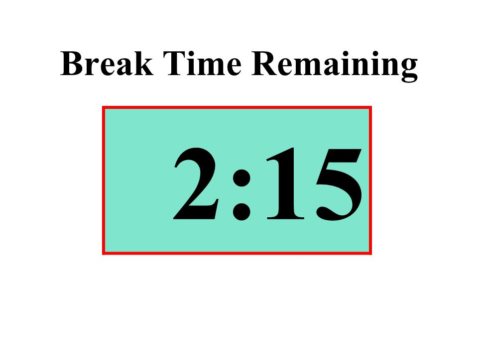 Break Time Remaining 2:15