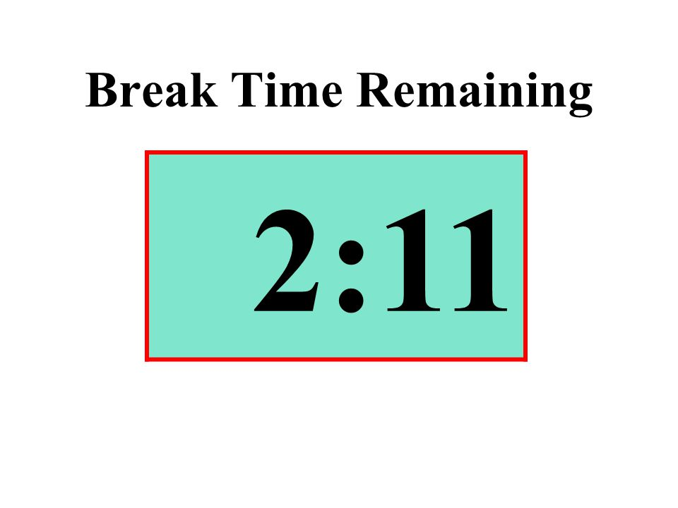 Break Time Remaining 2:11