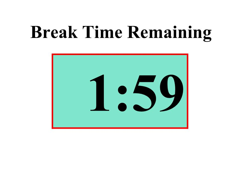 Break Time Remaining 1:59