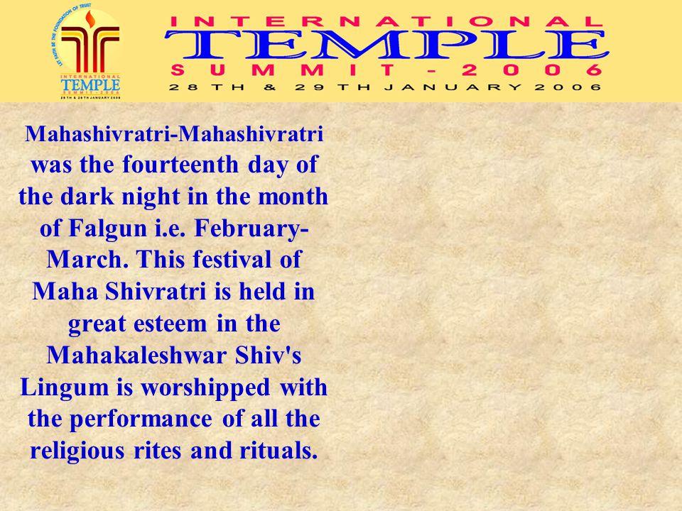 Mahashivratri-Mahashivratri was the fourteenth day of the dark night in the month of Falgun i.e.