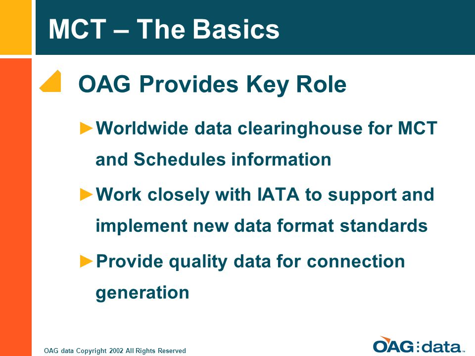 OAG Provides Key Role Worldwide data clearinghouse for MCT and Schedules information.
