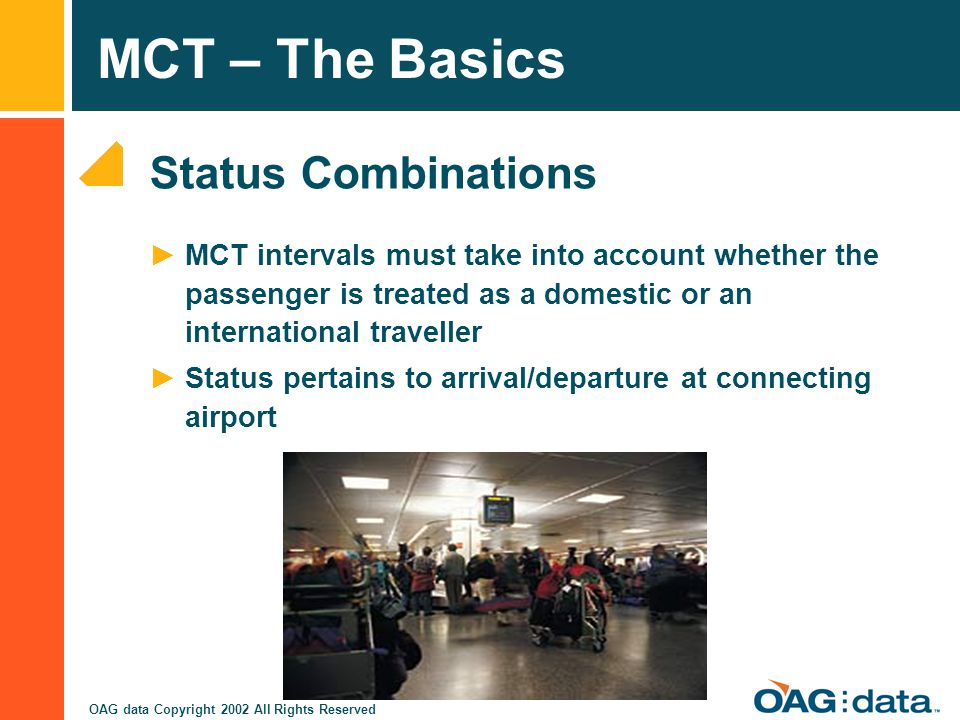 Status Combinations MCT intervals must take into account whether the passenger is treated as a domestic or an international traveller.