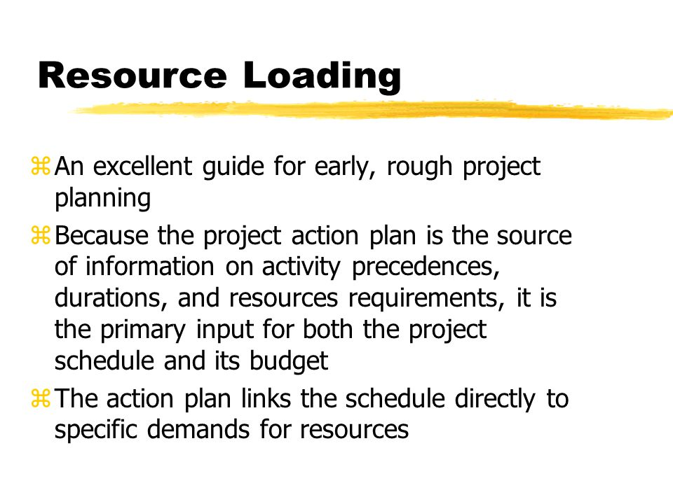 Resource Loading An excellent guide for early, rough project planning