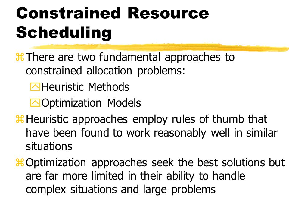 Constrained Resource Scheduling