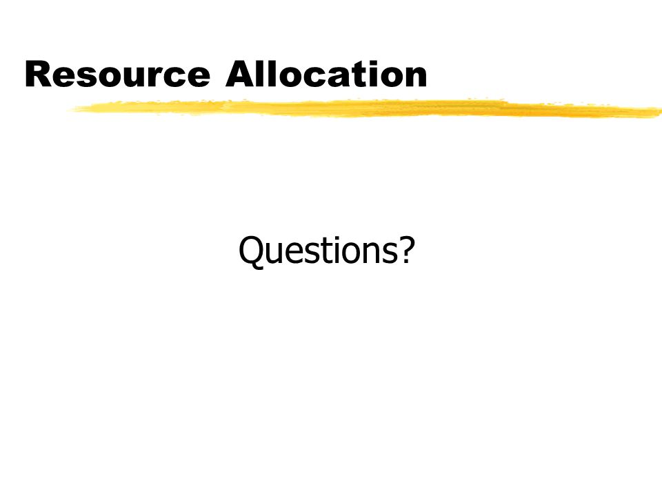 Resource Allocation Questions