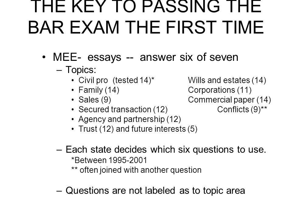 "passing bar exam essays Tips for essay examination the essay portion of the bar exam is an  12 short "" essays""—allowing an average of just 30 minutes per essay."