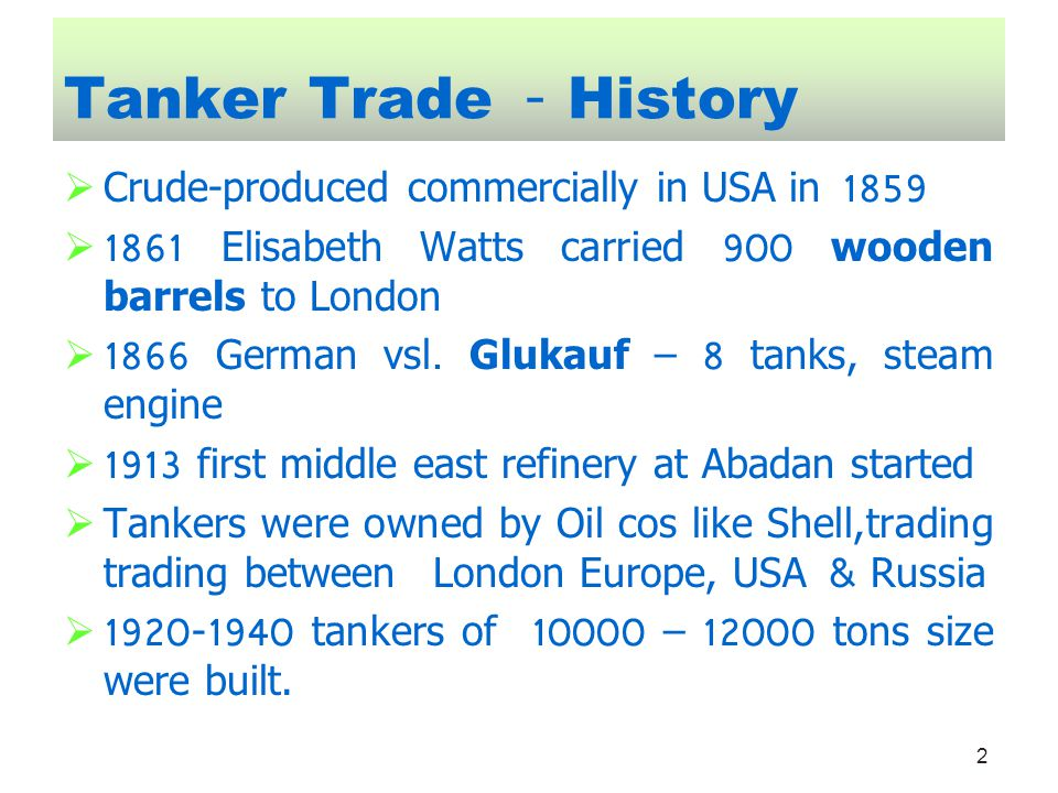 Tanker Trade - History Crude-produced commercially in USA in 1859