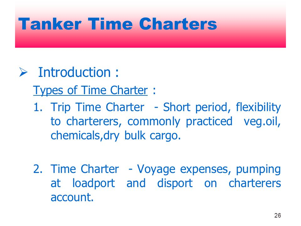 Tanker Time Charters Introduction : Types of Time Charter :