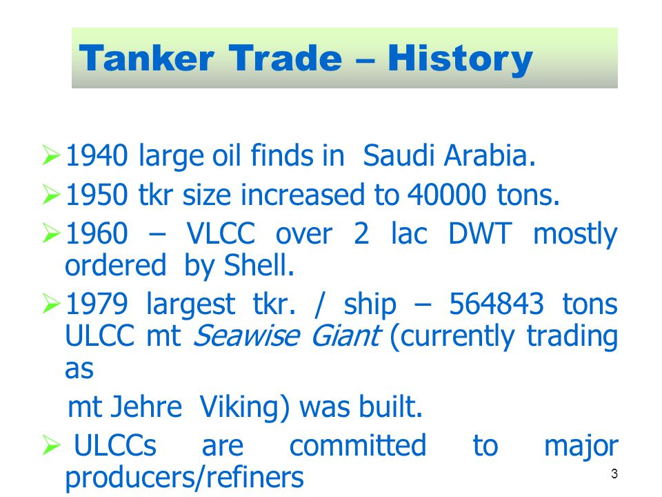 Tanker Trade – History 1940 large oil finds in Saudi Arabia.