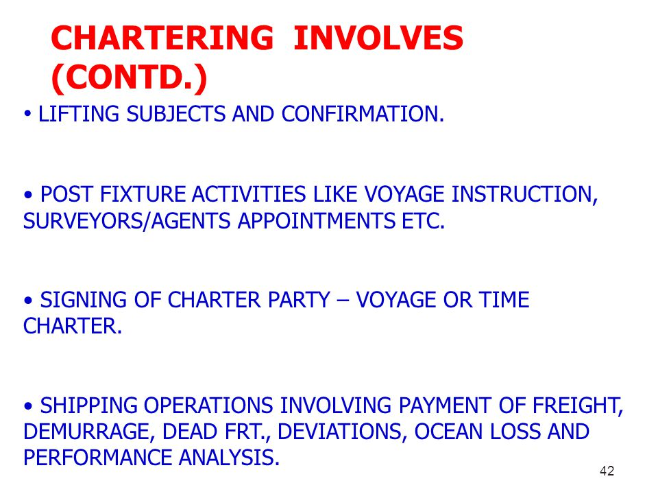 CHARTERING INVOLVES (CONTD.)
