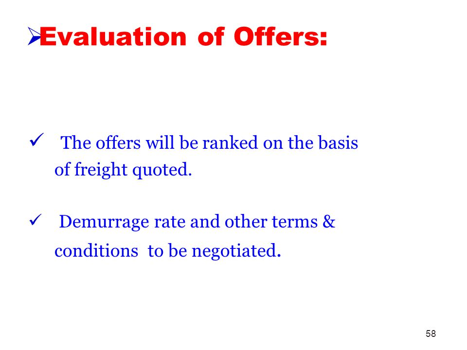 Evaluation of Offers: The offers will be ranked on the basis