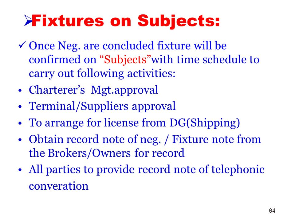 Fixtures on Subjects: Once Neg. are concluded fixture will be confirmed on Subjects with time schedule to carry out following activities: