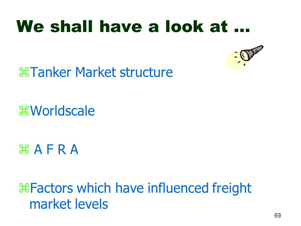 We shall have a look at … Tanker Market structure Worldscale A F R A
