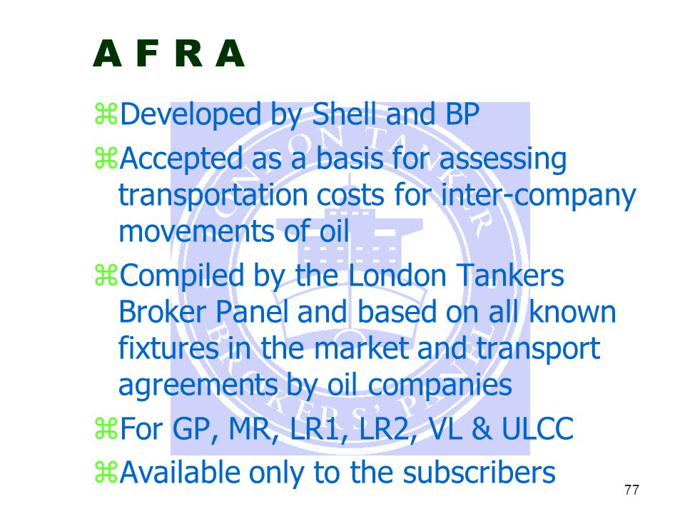A F R A Developed by Shell and BP