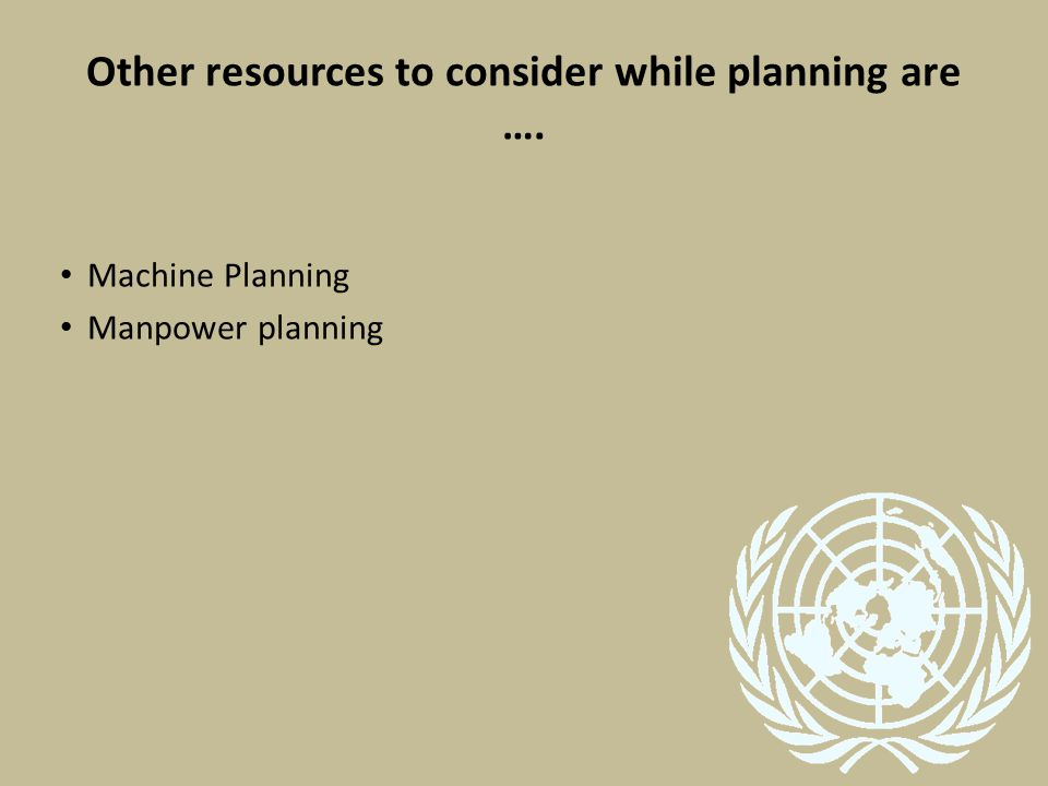 Other resources to consider while planning are ….
