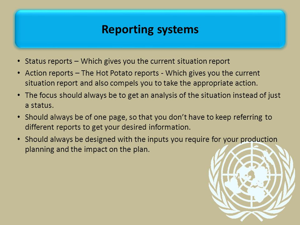 Reporting systems Status reports – Which gives you the current situation report.