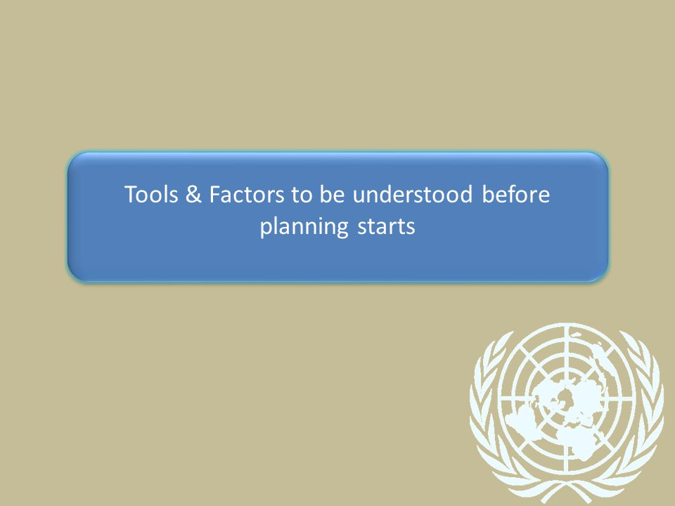 Tools & Factors to be understood before planning starts