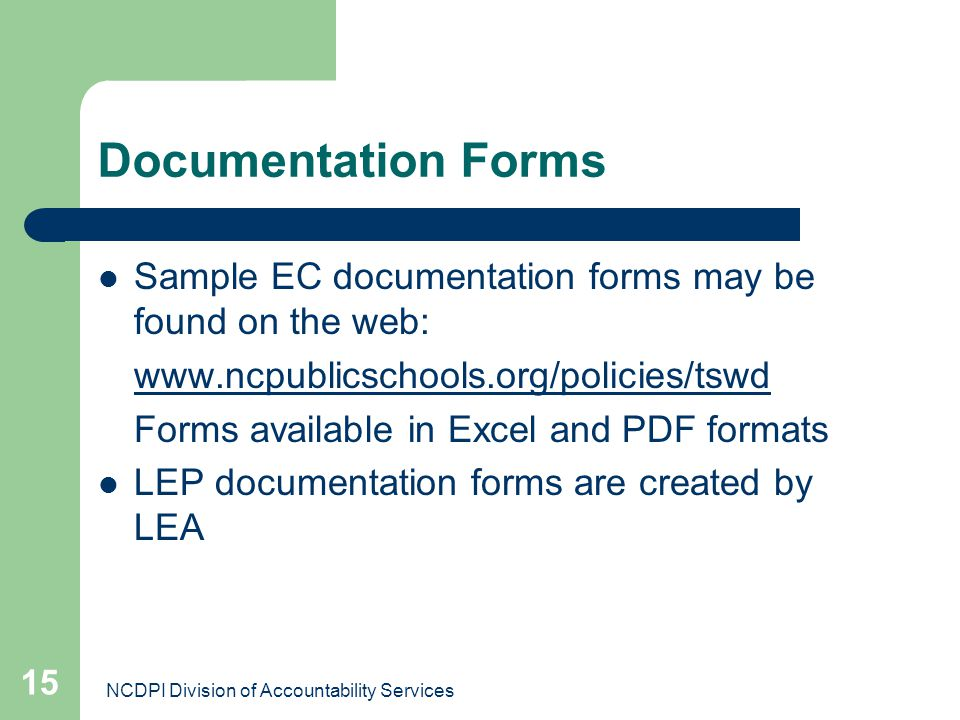 Documentation Forms Sample EC documentation forms may be found on the web: www.ncpublicschools.org/policies/tswd.