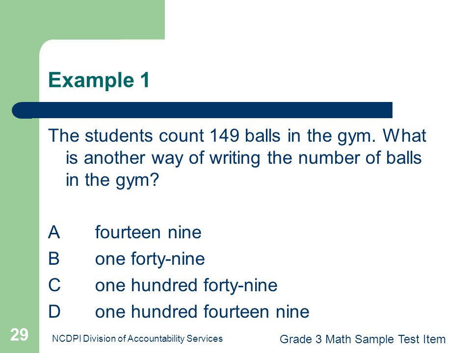 Example 1 The students count 149 balls in the gym. What is another way of writing the number of balls in the gym