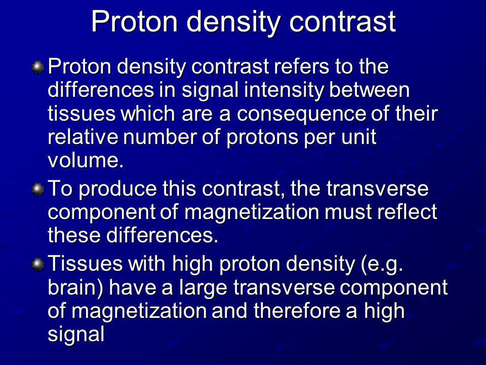 Proton density contrast
