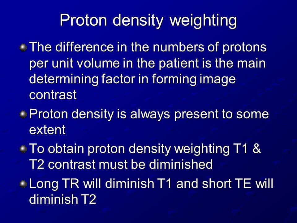 Proton density weighting