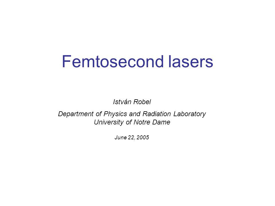 Femtosecond lasers István Robel