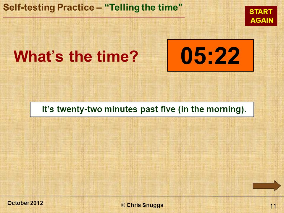 It's twenty-two minutes past five (in the morning).