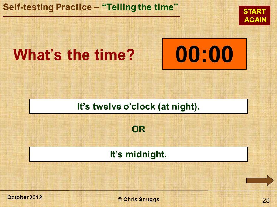 It's twelve o'clock (at night).