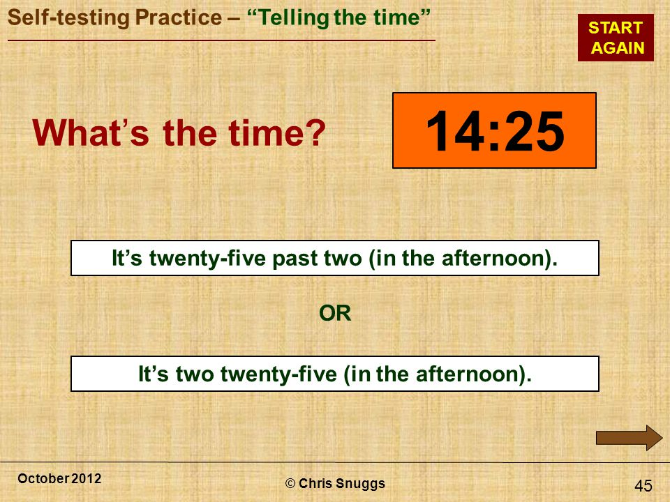 14:25 What's the time x It's twenty-five past two (in the afternoon).