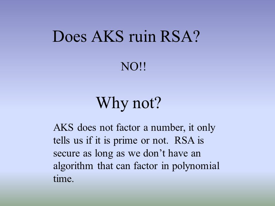 Does AKS ruin RSA Why not NO!!