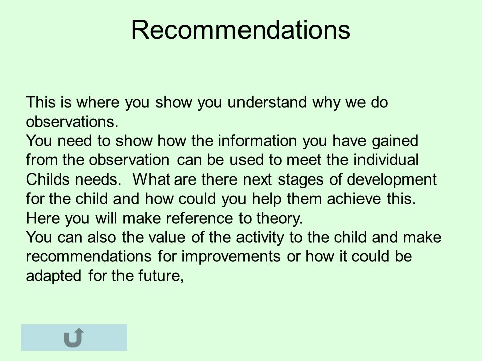 Recommendations This is where you show you understand why we do observations.