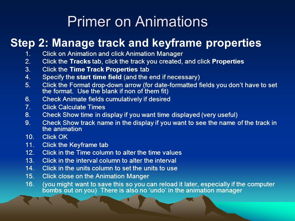 Primer on Animations Step 2: Manage track and keyframe properties