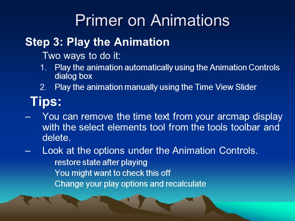 Primer on Animations Tips: Step 3: Play the Animation