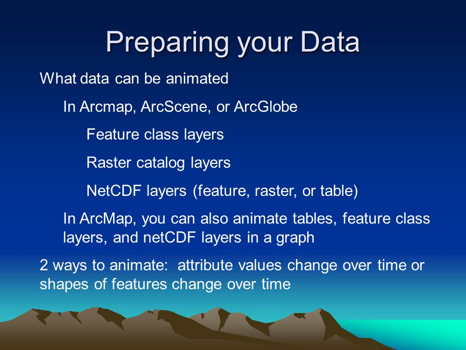 Preparing your Data What data can be animated