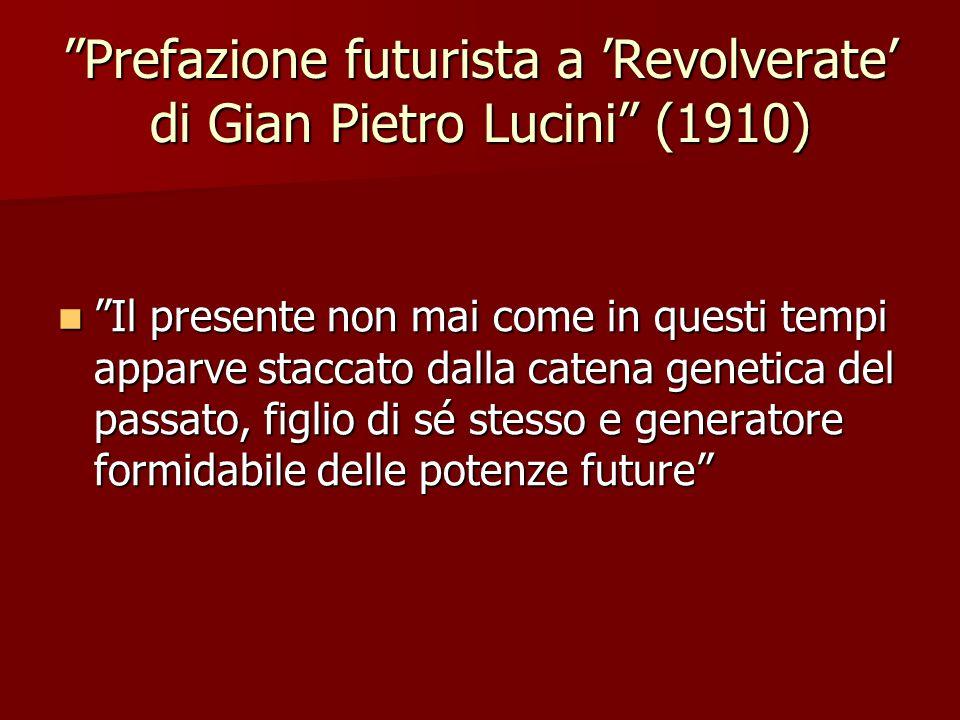 Prefazione futurista a 'Revolverate' di Gian Pietro Lucini (1910)