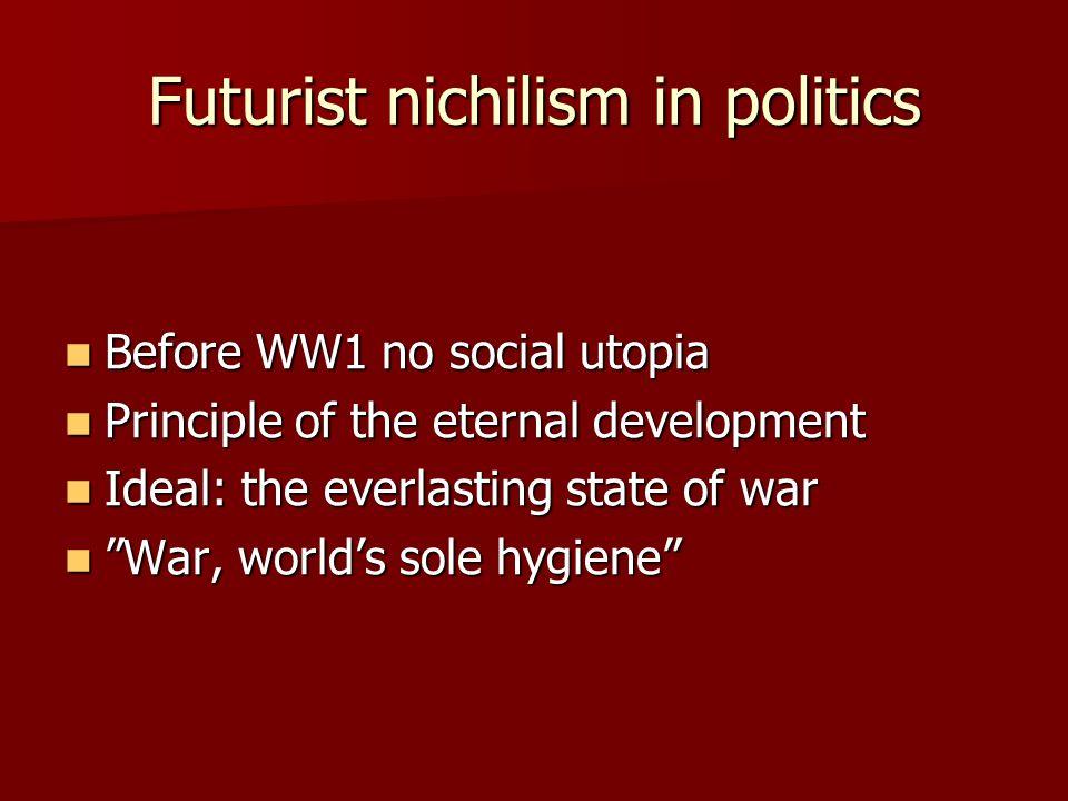 Futurist nichilism in politics