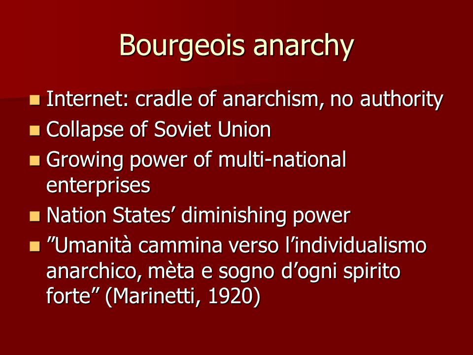 Bourgeois anarchy Internet: cradle of anarchism, no authority