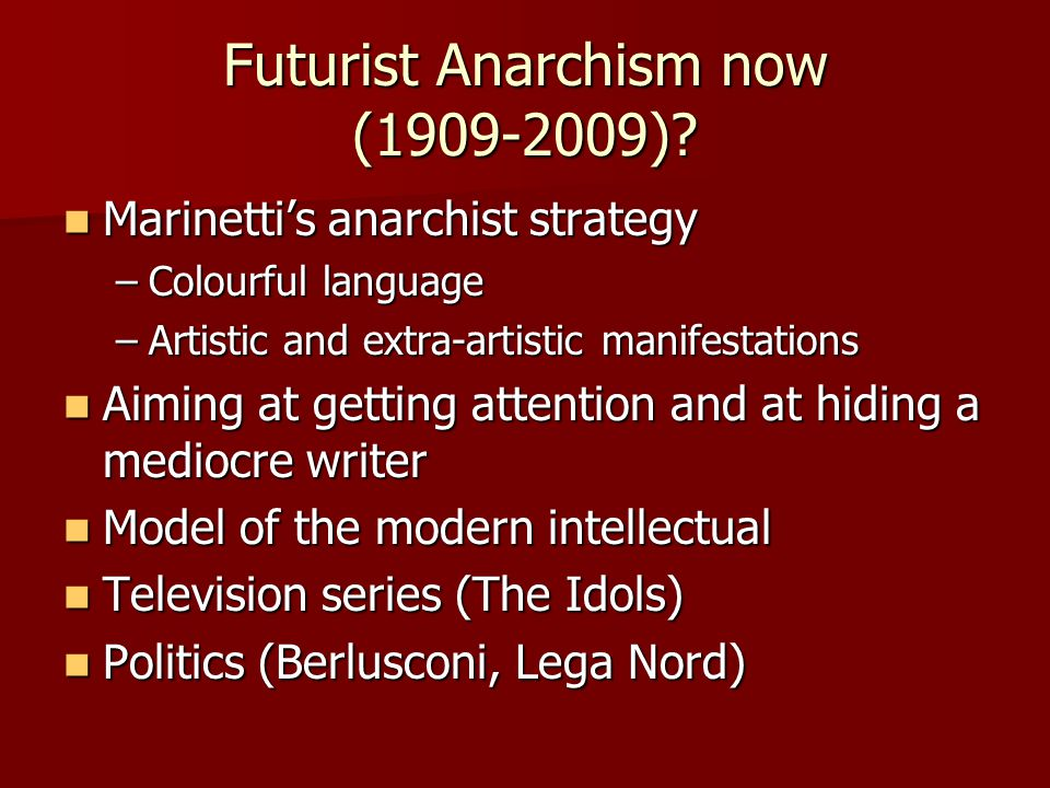 Futurist Anarchism now (1909-2009)
