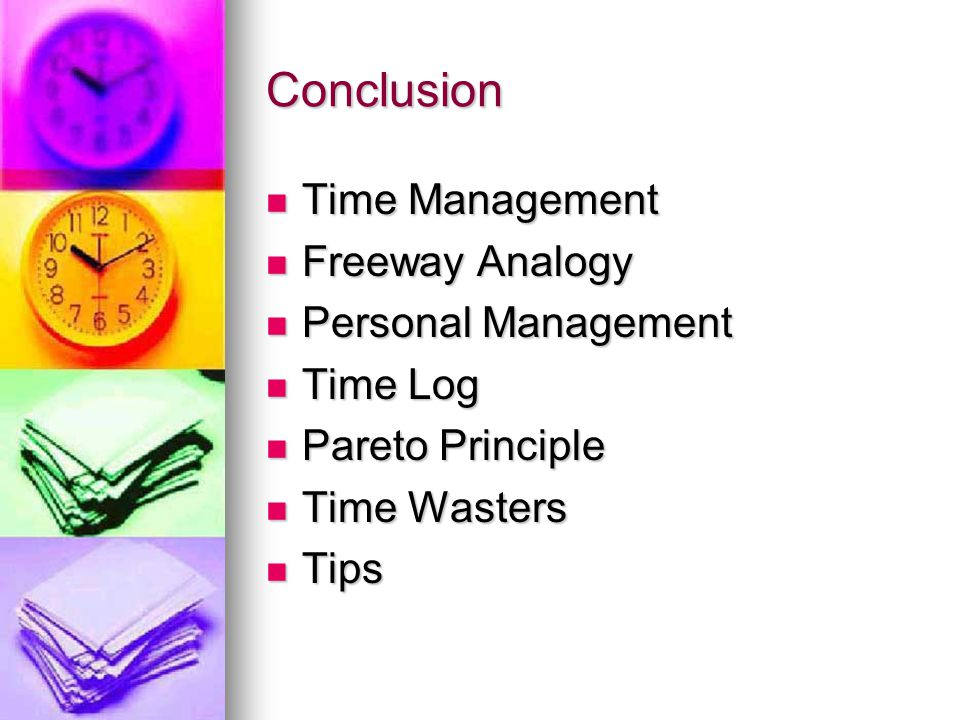 Conclusion Time Management Freeway Analogy Personal Management