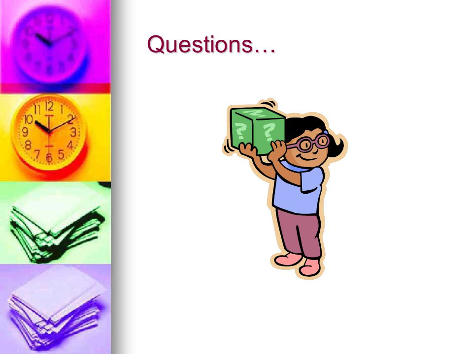 Questions… I would like to thank you all for attending and I hope that you gained something from today's session.