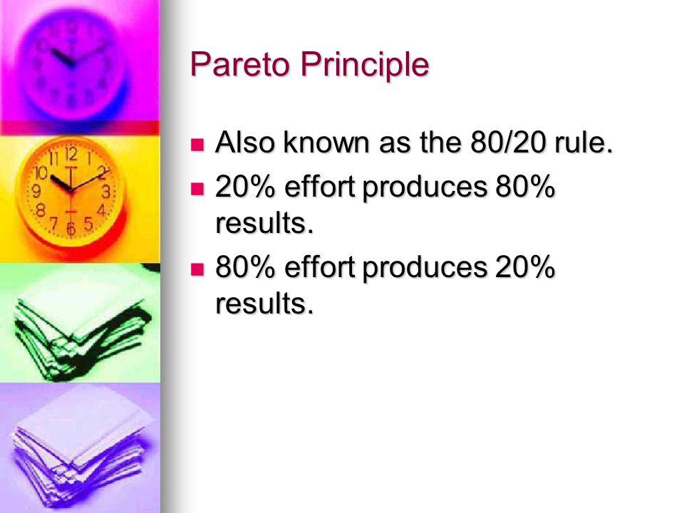 Pareto Principle Also known as the 80/20 rule.