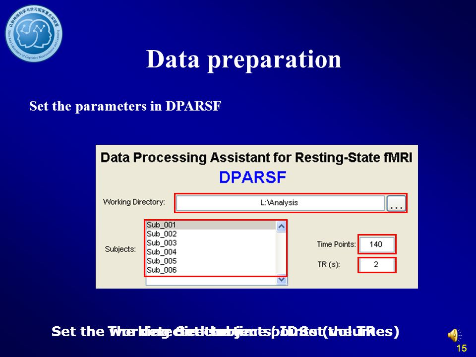 Data preparation Set the parameters in DPARSF