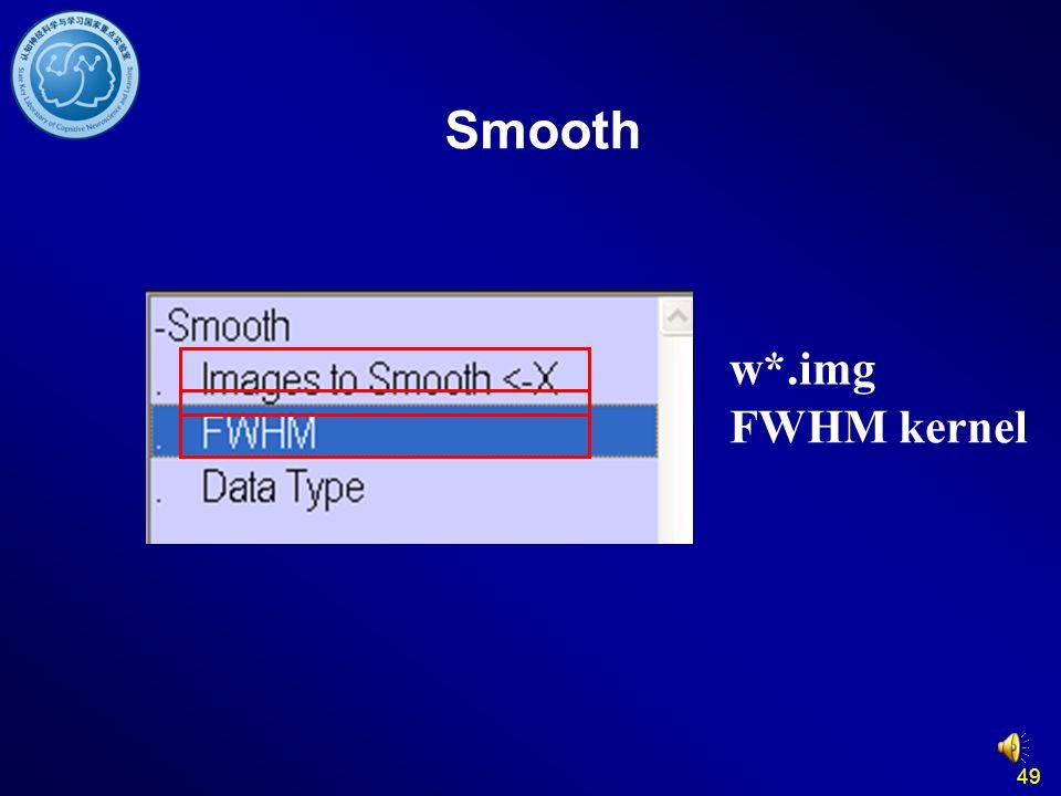 Smooth w*.img FWHM kernel 49