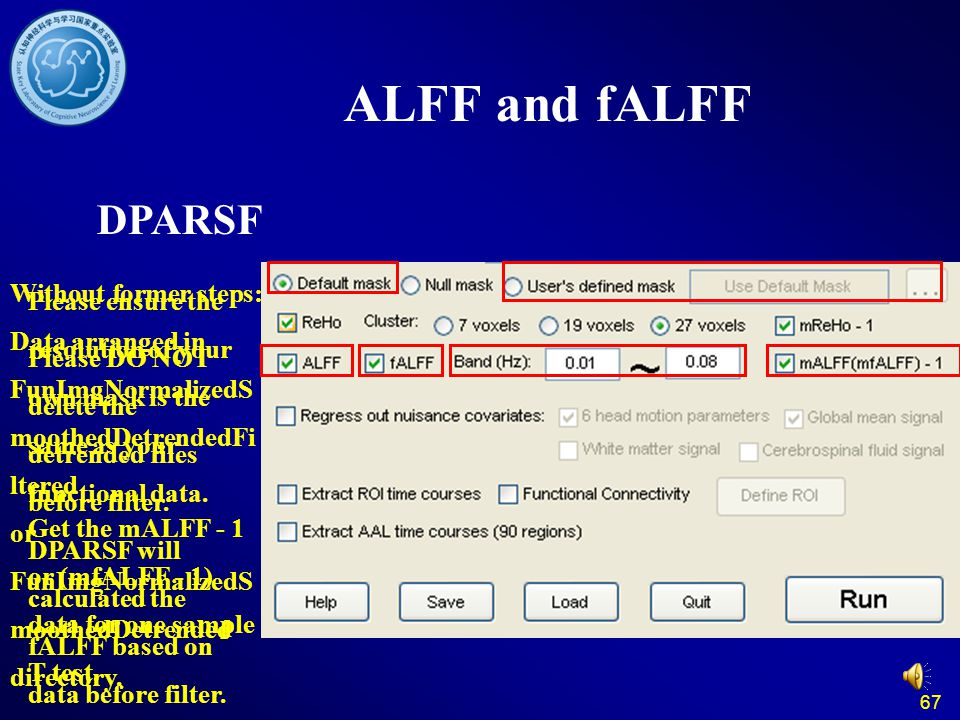 ALFF and fALFF DPARSF. Without former steps: Data arranged in FunImgNormalizedSmoothedDetrendedFiltered.